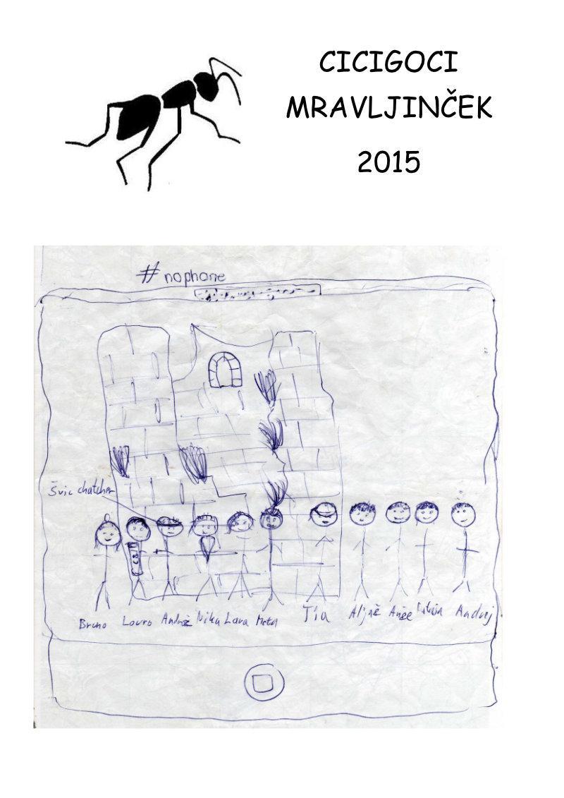 Julij 2015 - Cicigoci Mravljincek